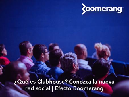 ¿Qué es Clubhouse? Conozca la nueva red social | Efecto Boomerang