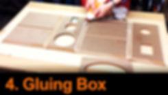 4 Gluing Box.jpg