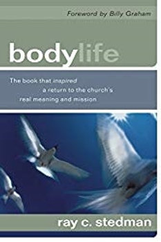 Body Life: The Book That Inspired a Return to the Church's Real Meaning and Miss