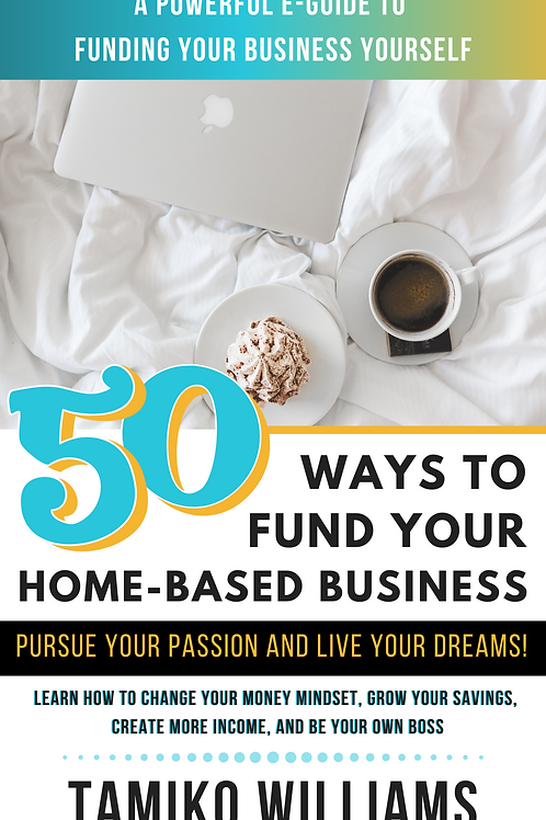 50 Ways to Fund Your Home Based Business EGuide