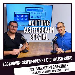 Lockdown: Schwerpunkt Digitalisierung #3 - Marketing & Vertrieb