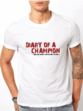 """DIARY OF A CHAMPION"" [WHITE T-SHIRT]"