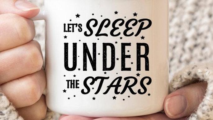 Let's Sleep Under the Stars Mug