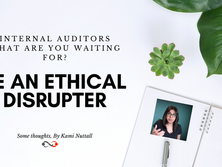 Internal Audit needs to be an ethical disruptor in a post-covid and #blacklivesmatter world
