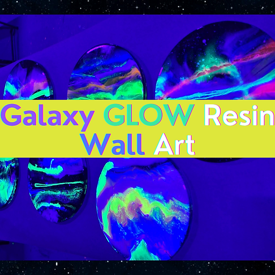 Galaxy GLOW Resin Wall Art Workshop 6/12 @ 6p