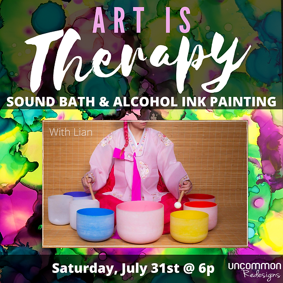 Art is Therapy: Sound Bath & Alcohol Ink Painting