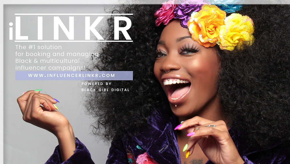 iLINKR, the #1 solution for booking and managing black and multicultural influencer campaigns. Powered by Black Girl Digital.
