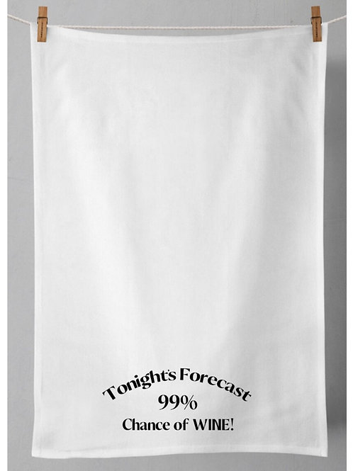 Tea Towel | Tonight's Forecast 99% chance of Wine