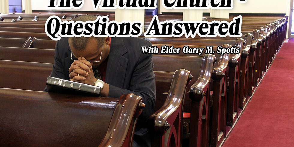 The Virtual Church - Questions Answered! 2nd Session