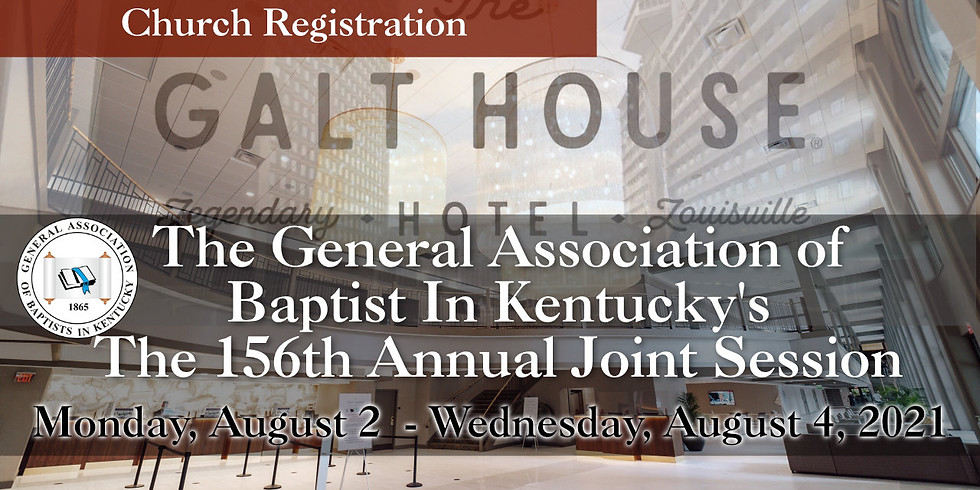 Church Registration - General Association of Baptist in Kentucky 156th Joint Session 2021