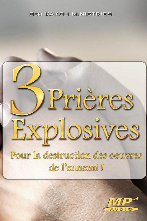 3 Prières Explosives