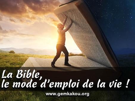 La Bible, le mode d'emploi de la vie !