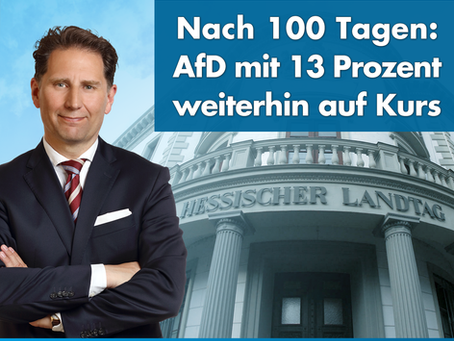 +++ Pressemitteilung +++ 100 Tage AfD-Fraktion im Hessischen Landtag