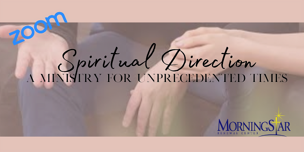 Spiritual Direction, A Ministry for Unprecedented Times
