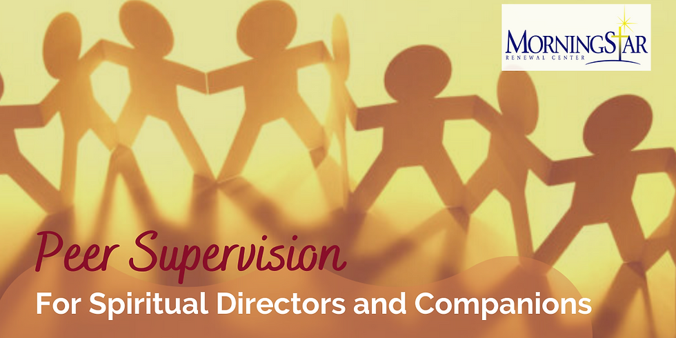 Peer Supervision for Spiritual Directors and Companions