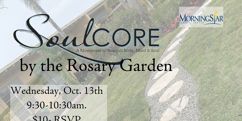 SoulCore by the Rosary Garden In Person