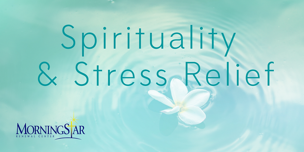 Spirituality & Stress Relief