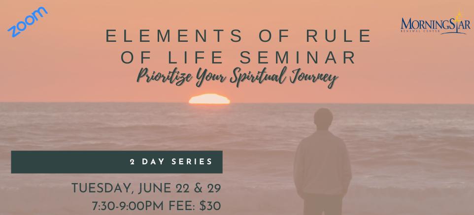 Elements of Rule of Life Seminar