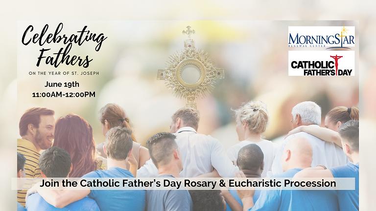 Catholic Father's Day Rosary & Eucharist Procession