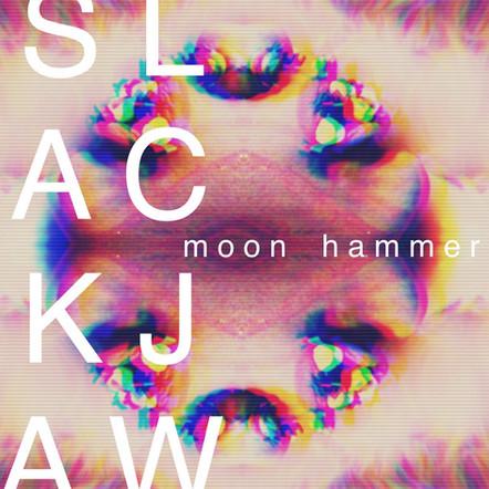 Moon Hammer - Slackjaw