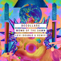 déCollage - Womb of the Dawn (Levi Double U Remix)