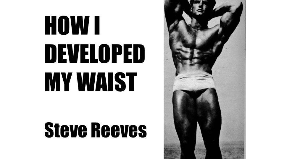 How I Developed my Waist Steve Reeves