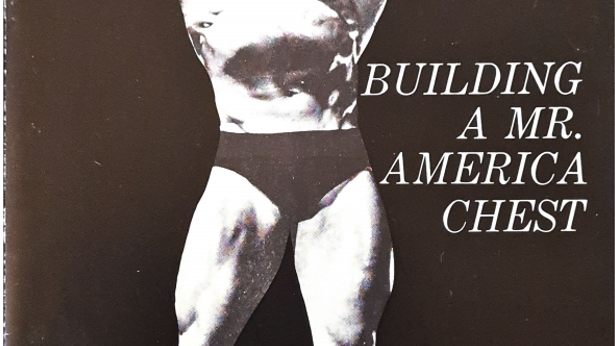 Building a Mr America Chest Volume 2 by Larry Scott