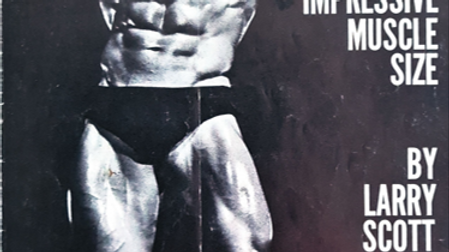 Secrets of Bulking Up and Adding Impressive Muscular Size by Larry Scott