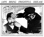 """""""Japs Bringing Frightful Disease. Danger Now is in the School. Unwise Law Gives Diseased Asiatic Place as Pupil. Many Come in on Each Ship."""""""