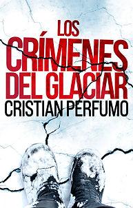 LOS CRIMENES DEL GLACIAR - CRISTIAN PERFUMO - WEB RES.jpg