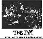 The Jam Live, Outtakes & Pisstakes