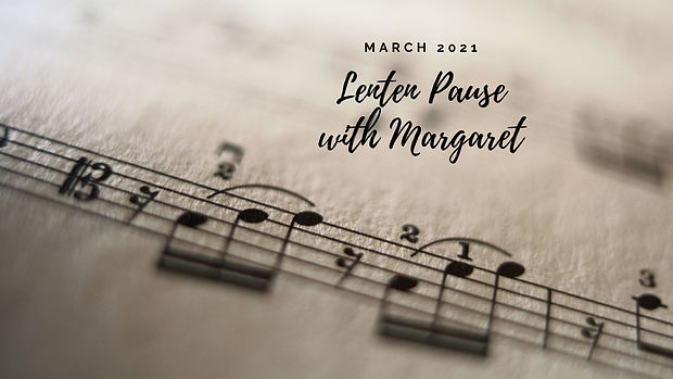 Lenten Pause with Margaret