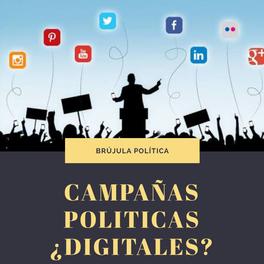 Campañas políticas ¿Digitales?