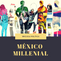 México Millenial