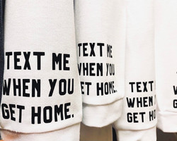 Text Me When You Get Home
