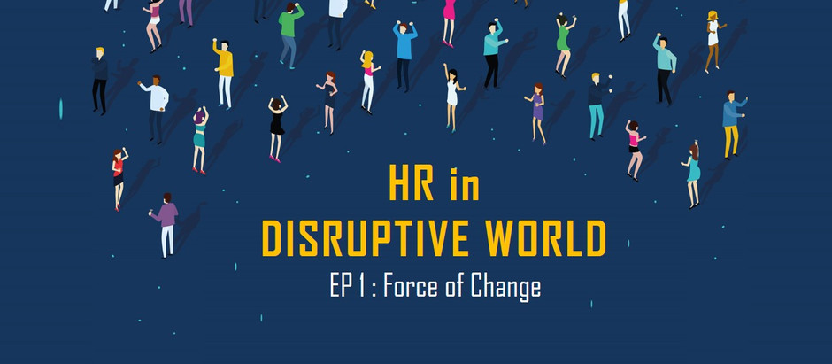 HR in Disruptive World- ep1; Force of Change
