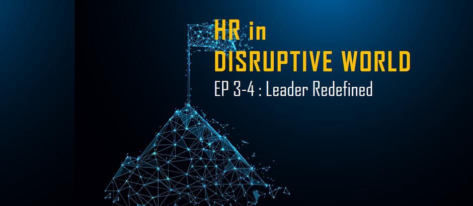 HR in disruptive world : ep 3-4 Leader redefined