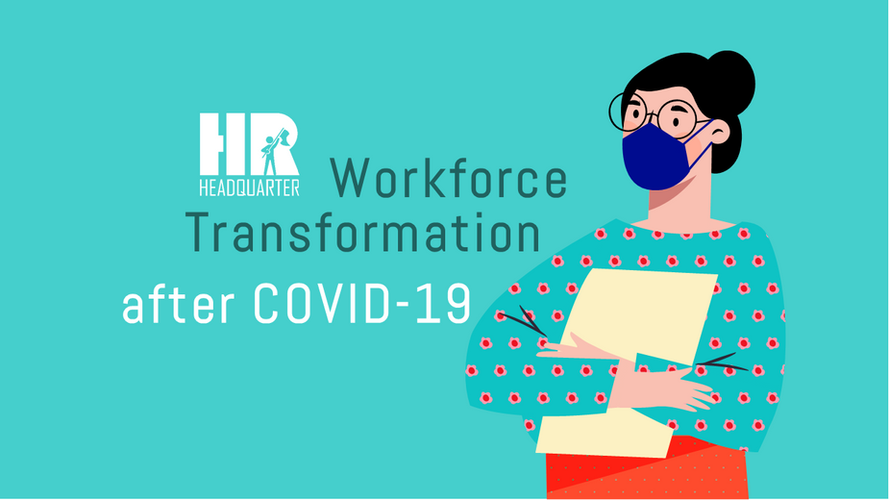Workforce Transformation after COVID-19