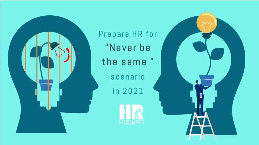 "Prepare HR for ""never be the same"" scenario in 2021"