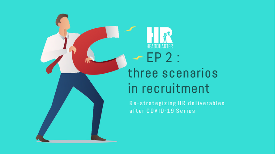 EP 2. :  Three  Scenarios of recruitment after COVID-19
