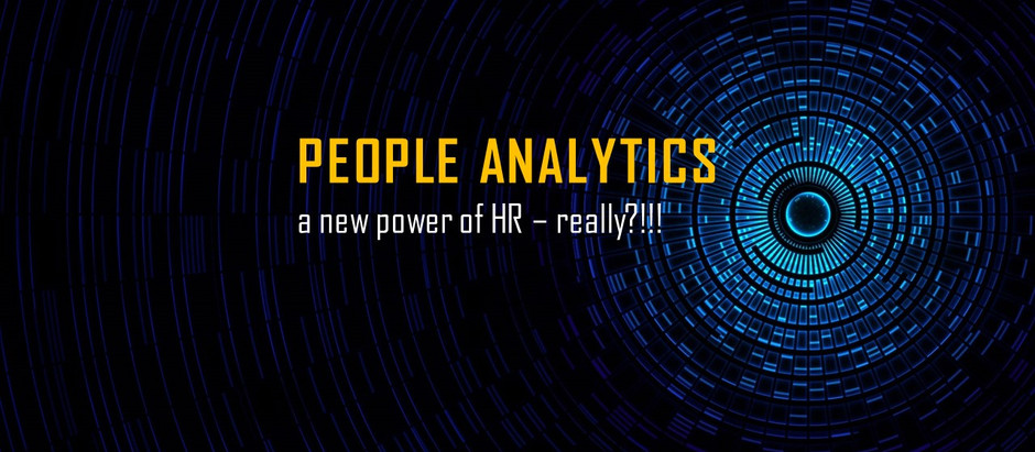 People Analytics – a New Power of HR - Really?!!!!!