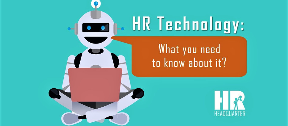 HR Technology 101 : What you need to know about it