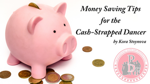 Money-Saving Tips for Cash-Strapped Dancers