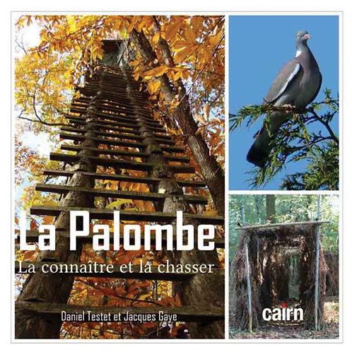 LA PALOMBE - La connaître et la chasser  (Daniel Testet et Jacques Gaye)