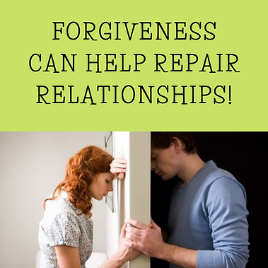 FORGIVENESS CAN HELP REPAIR RELATIONSHIP