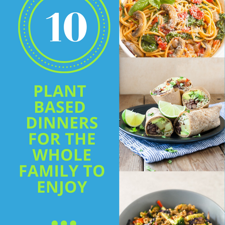 Plant Based Dinners Are The Best! Here Are 10 To Try