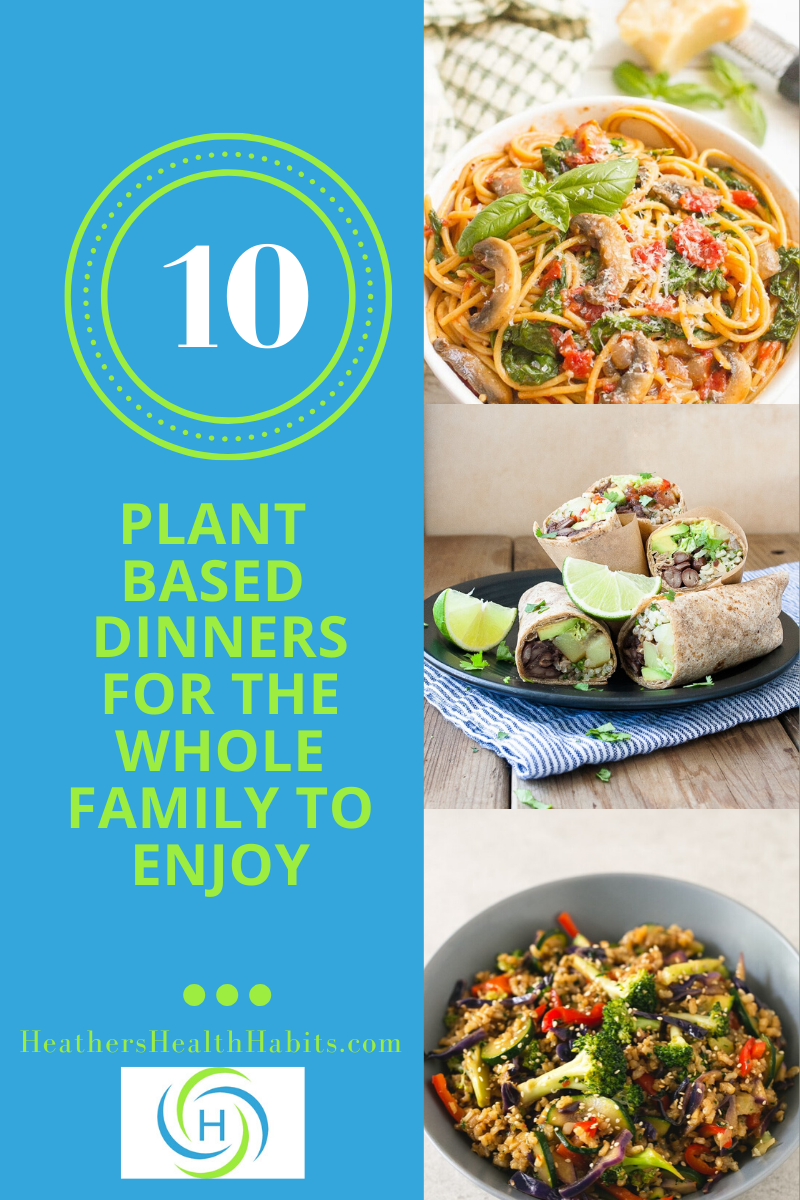 10 plant based dinners the whole family will love
