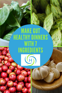 how to make gut healthy dinners with 7 ingredients