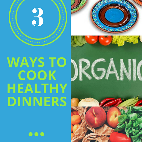 How to Make Healthy Dinners