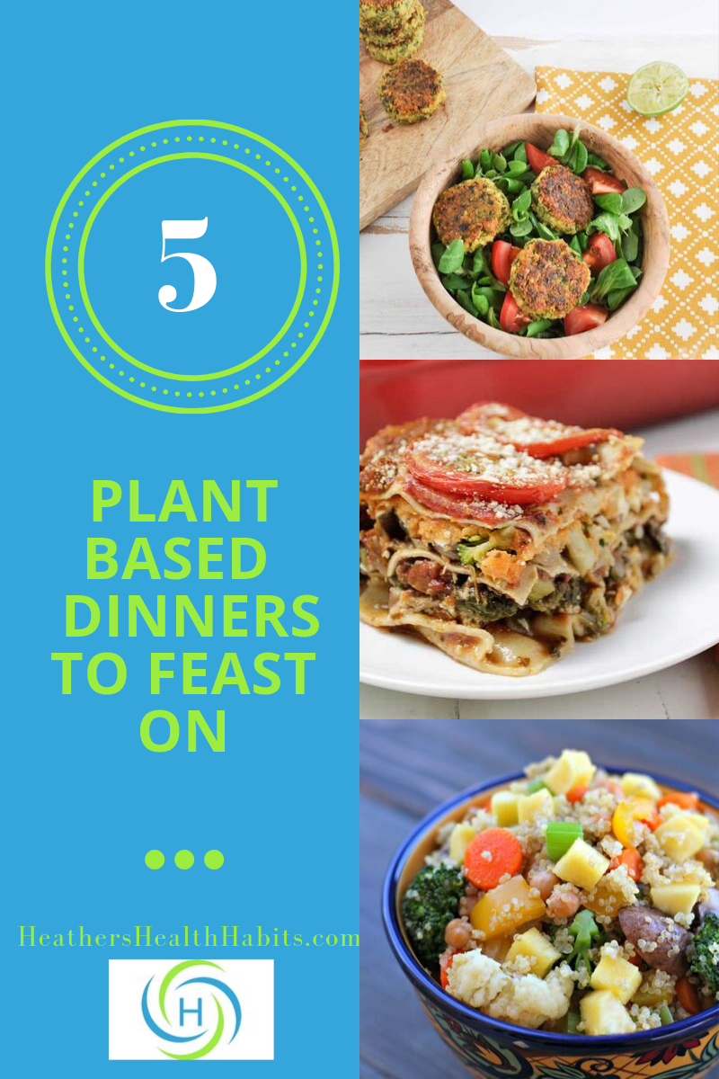 5 plant based dinners to eat